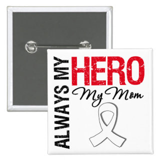 Lung & Bone Cancer - Always My Hero My Mom 15 Cm Square Badge