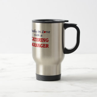 Madly in love with a Catering Manager Stainless Steel Travel Mug