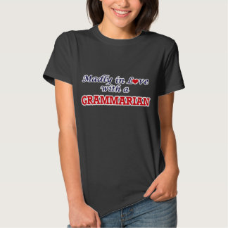 Madly in love with a Grammarian T Shirt