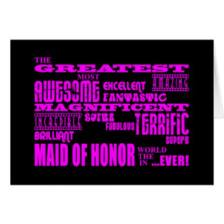 Maids of Honor Fun Gifts : Greatest Maid of Honor Note Card