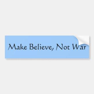 Make Believe, Not War Bumper Sticker