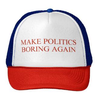Make Politics Boring Again Cap