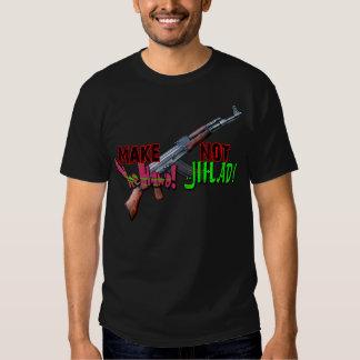 Make Yee Haw'd Not Jihad! T-shirt