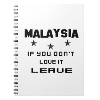Malaysia If you don't love it, Leave Spiral Notebooks