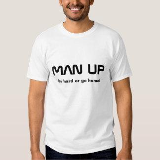 MAN UP, Go hard or go home Tshirt