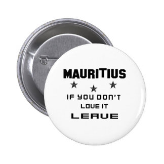 Mauritius If you don't love it, Leave 6 Cm Round Badge