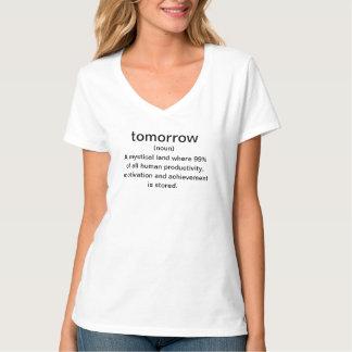 Men's Tomorrow ( noun ) a mystical land where 99% Tshirts