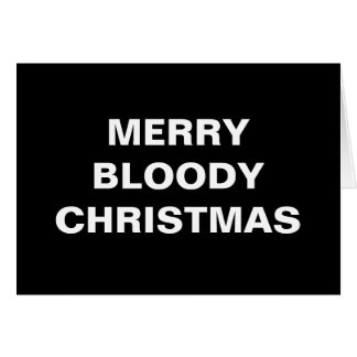 Merry Bloody Christmas Greeting Card