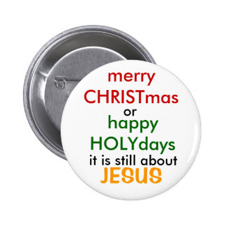 merry CHRISTmas, or, happy HOLYday... - Customized 6 Cm Round Badge