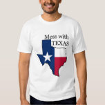 Mess with Texas T Shirt