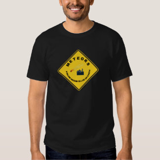 Meteors A Major Hazard To Life On Earth (Sign) T-shirt
