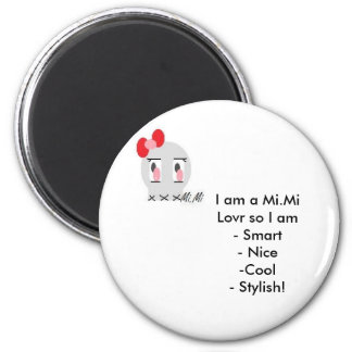 Mi.Mi, I am a Mi.Mi Lovr so I am- Smart        ... 6 Cm Round Magnet