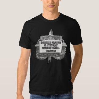 Milton Friedman on Government Programs Tshirts