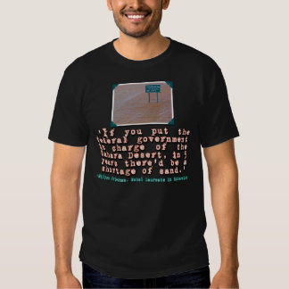 Milton Friedman Quote on Government Efficiency Tee Shirt