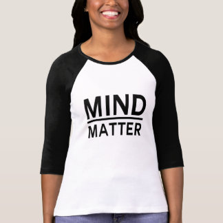 Mind Over Matter Tshirts
