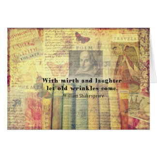 Mirth and Laughter Old Wrinkles Shakespeare Quote Greeting Card