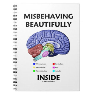 Misbehaving Beautifully Inside (Anatomical Brain) Note Book