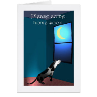 Miss you , dog at window,come home soon. greeting card