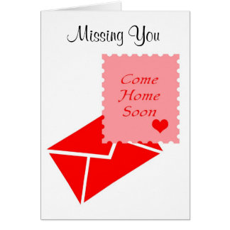 Missing You Come Home Soon Greeting Card