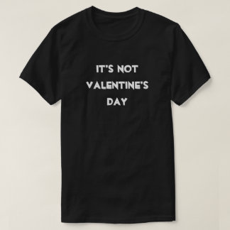 Modern White It's Not Valentine's Day Black T Shirt