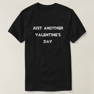 Modern White Just Another Valentine's Day Black T Shirts