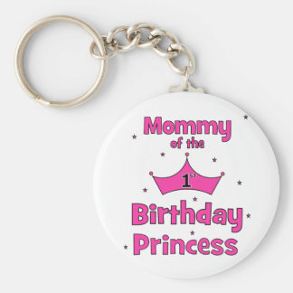 Mommy Of The 1st Birthday Princess! Basic Round Button Key Ring