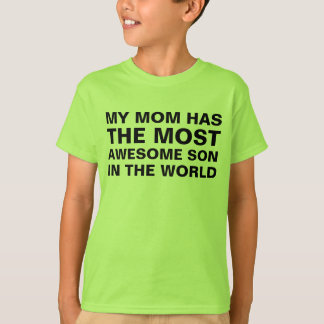 Mom's Most Awesome Son Saying Shirt