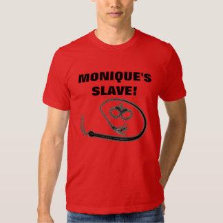 MONIQUE'S SLAVE! T-SHIRTS
