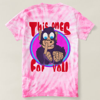 MONKEY BOOGER, THIS ONES FOR YOU SHIRT