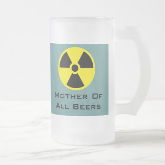 Mother Of All Beers Frosted Glass Mug