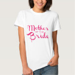 Mother of Bride Retro Script Hot Pink On White Shirts