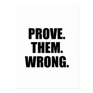 Motivational Quote: Prove Them Wrong Postcard