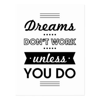 Motivational Words about Dreams and Work Postcard
