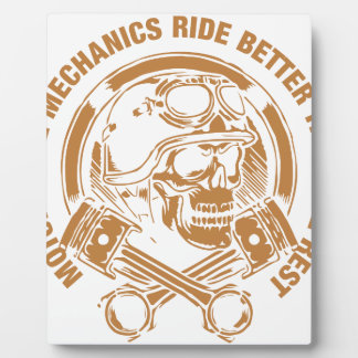 Motorcycle Mechanics Ride Better Than The Rest Plaque