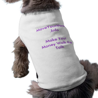 MoveYourMoney.InfoMake Your Money Walk the Talk Sleeveless Dog Shirt