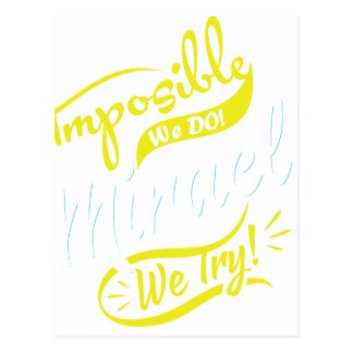 mposible We DO! & Miracle We Try! EST. 2016 iPhone Postcard