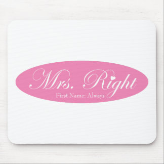 Mrs Right Mouse Pad