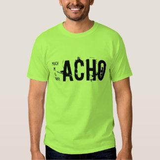 Muchacho, Macho, Gacho y Borracho Shirts