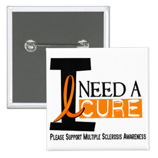 Multiple Sclerosis I NEED A CURE 1 15 Cm Square Badge