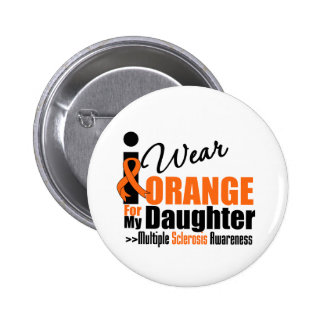 Multiple Sclerosis I Wear Orange For My Daughter 6 Cm Round Badge