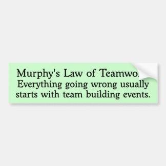 Murphy's Law for Teamwork Bumper Sticker