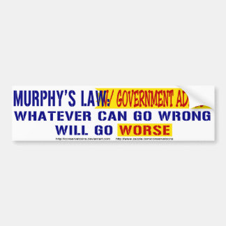 Murphy's Law with Government Added Bumper Sticker