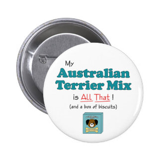 My Australian Terrier Mix is All That! 6 Cm Round Badge