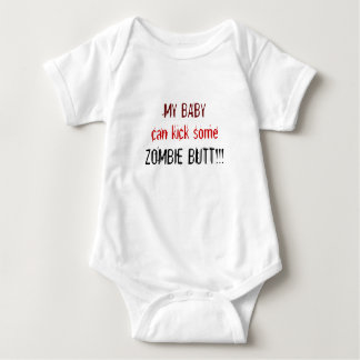 MY BABY, can kick some, ZOMBIE BUTT!!! Tee Shirt