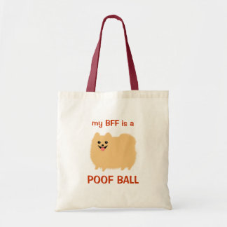 My BFF is a POOF BALL - Funny Pomeranian Design Budget Tote Bag