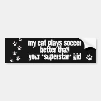 My cat plays soccer better than your kid bumper sticker
