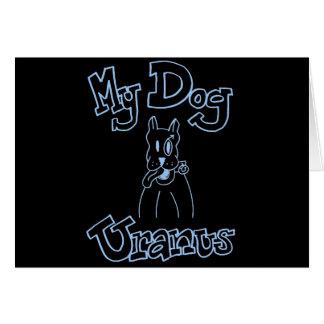 My Dog Uranus Card