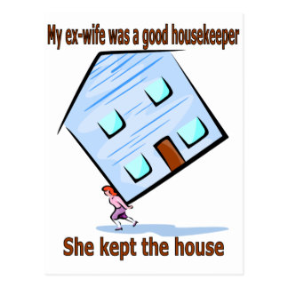 My ex-wife was a good housekeeper postcard