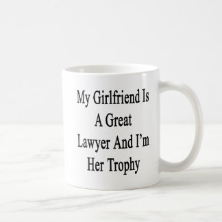 My Girlfriend Is A Great Lawyer And I'm Her Trophy Basic White Mug