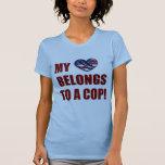 My Heart Belongs to a Cop Tshirt